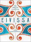 Eivissa: The Ibiza Cookbook by Anne Sijmonsbergen (Hardback, 2016)