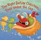 The Night Before Christmas, Deep under the Sea by Kathie Kelleher (2012, Hardcover)