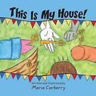 This Is My House! by Marie Pauline Carberry (Paperback / softback, 2010)
