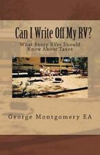 Can I Write off My RV? : What Every RVer Should Know about Taxes by George M....