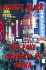 The Fake Celebrity in China by Robert Black (Paperback / softback, 2011)