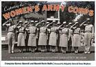 Capturing the Women's Army Corps: The World War II Photographs of Captain Charlotte T. Mcgraw by Ronald K. Bullis, Francoise Barnes Bonnell (Paperback, 2013)