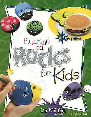 Painting on Rocks for Kids by Wellford, Lin