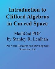 Introduction To Clifford Algebras In Curved Space Stanley Lenihan PDF Algebra
