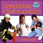 Ayudantes de Mi Comunidad by Bobbie Kalman (Paperback / softback, 2010)
