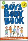 The Boys Body Book : Everything You Need to Know for Growing up YOU by Kelli Dunham (2013, Paperback)