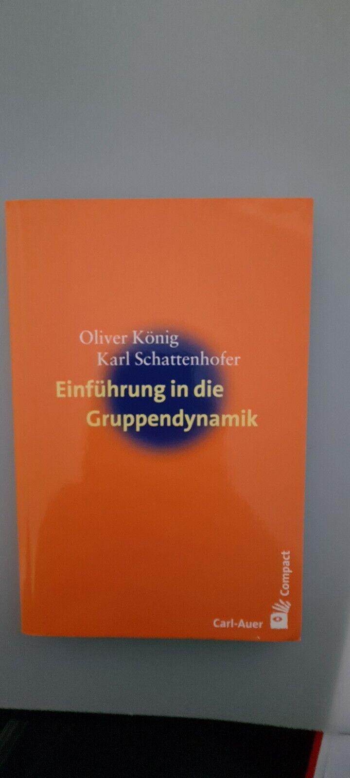 Einführung in die Gruppendynamik von Oliver König und Karl Schattenhofer - 2011 - König, Schattenhofer