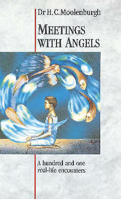 Moolenburgh, H. C., Meetings with Angels: A Hundred and One Real-life Encounters