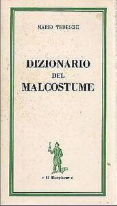 DIZIONARIO DEL MALCOSTUME di Mario Tedeschi - Il Borghese editore 1962 - Italia - DIZIONARIO DEL MALCOSTUME di Mario Tedeschi - Il Borghese editore 1962 - Italia