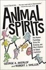 Animal Spirits: How Human Psychology Drives the Economy, and Why It Matters for Global Capitalism by George A. Akerlof, Robert J. Shiller (Paperback, 2010)