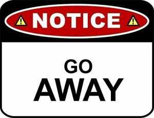 NOTICE-GO-AWAY-Laminated-Funny-Sign