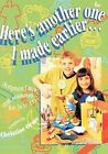Here's Another One I Made Earlier: Scripture Union Craft Resources for 3s to 11s by Scripture Union Publishing (Paperback, 2000)