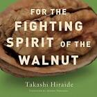 For the Fighting Spirit of the Walnut by Takashi Hiraide (Paperback, 2008)