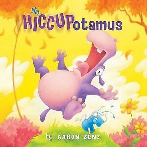 The-Hiccupotamus-by-Aaron-Zenz-2009-Hardcover