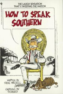 How-to-Speak-Southern-Paperback-by-Mitchell-Steve-Brand-New-Free-shipping