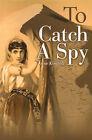 To Catch a Spy by Anne Kimbell (Paperback / softback, 2000)
