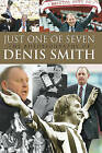 Just One of Seven: The Story of Football's Real Hardman by Denis Smith (Hardback, 2008)