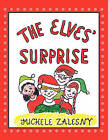 The Elves' Surprise by Michele Zalesny (Paperback / softback, 2008)