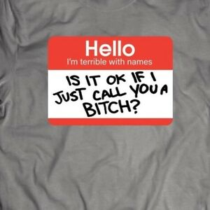 HELLO-I-039-M-TERRIBLE-AT-NAMES-FUNNY-STICKER-ART-OLDSKOOL-FULL-FRONT-OF-SHIRT