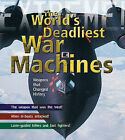 War Machines: The Deadliest Weapons in History by Martin J Dougherty (Hardback, 2009)