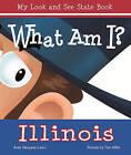 What Am I? Illinois by Anne Margaret Lewis (Hardback, 2011)