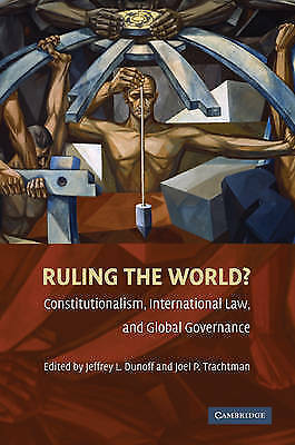 1 of 1 - Ruling the World?: Constitutionalism, International Law, and Global Governance,