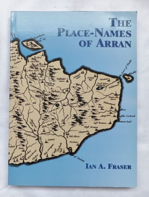 Place-names of Arran by Ian A. Fraser (Paperback, 1999)