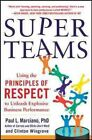 Super Teams: Using the Principles of Respect to Unleash Explosive Business Performance by Paul L. Marciano, Clinton Wingrove (Hardback, 2014)
