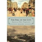 The Feel of the City: Experiences of Urban Transformation by Nicolas Kenny (Paperback, 2014)