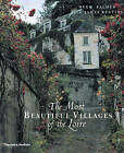 The Most Beautiful Villages of the Loire by Hugh Palmer, James Bentley (Hardback, 2001)