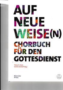 Besorgt Frank & Zündorf: Auf Neue Weise Chorbuch Für Den Gottesdienst üBerlegene Materialien n
