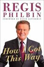 How I Got This Way by Regis Philbin (Paperback / softback, 2011)