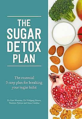 1 of 1 - The Sugar Detox Plan: The essential 3-step plan for breaking your sugar habit...