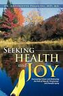 Seeking Health and Joy: Overcoming Cancer and Embracing the Path of Yoga for Forgiveness and Peaceful Aging by Antonietta Francini (Paperback / softback, 2012)