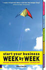 Start Your Business: Week by Week by Steve Parks (Paperback, 2004)