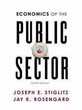 Economics of the Public Sector (Fourth Edition) by Stiglitz, Joseph E., Rosenga