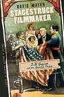 Stagestruck Filmmaker: D.W.Griffith and the American Theatre by David Mayer (Hardback, 2009)