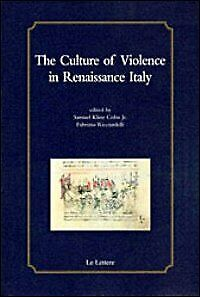 The culture of violence in Renaissance Italy