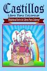 Castillos LIBRO Para Colorear by El Blokehead 9781320453950 Paperback 2015