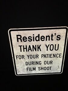 Metal-034-Resident-039-s-Thank-you-for-your-Patience-During-Our-Film-Shoot-034-Sign