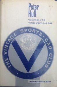The History of the Vintage Sports Car Club  by Peter Hull pubished 1964