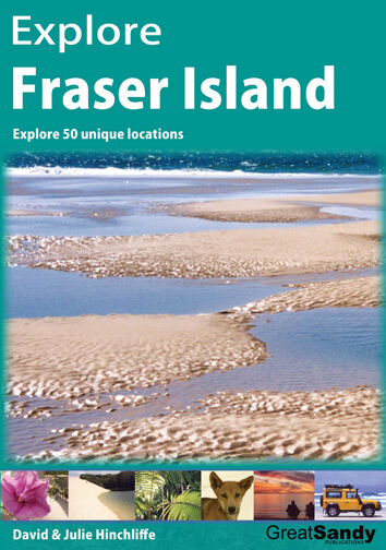 Explore Fraser Island guide book (Buy direct from the author & save, RRP $29.95)