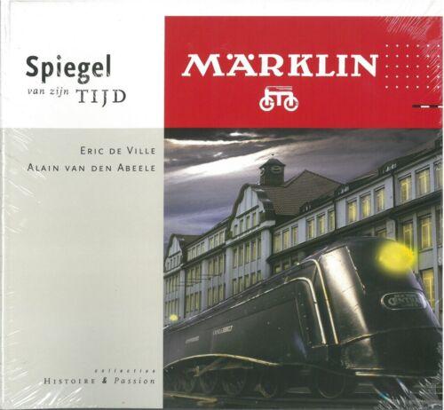 Buch MÄRKLIN Spiegel van zijn Tijd van DeVille/Abeele Niederländisch NEU+OVP