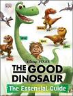 The Good Dinosaur: The Essential Guide by DK Publishing (Hardback, 2015)