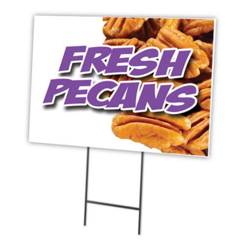 "FRESH PECANS 18/""x24/"" Yard Sign /& Stake outdoor plastic coroplast window"