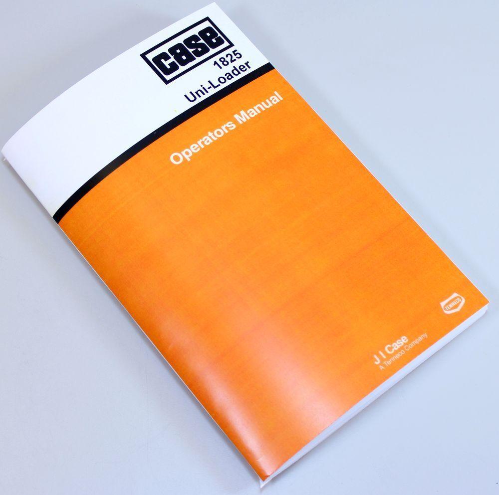 Case 1825 Uni Loader Skid Steer Owners Operators Manual Maintenance  Lubrication   eBay