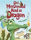 Old MacDonald Had a Dragon by Ken Baker (Hardback, 2012)
