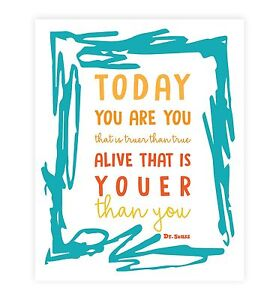Today You Are You That Is Truer Than True Dr Seuss Wall Art Decor 5x7 Print Ebay