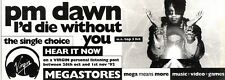 """31/10/92PGN53 PM DAWN : I'D DIE WITHOUT YOU SINGLE ADVERT 4X11"""""""