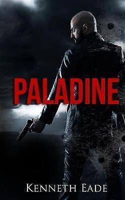 Paladine : Paladine Political Thriller Series, Paperback by Eade, Kenneth, Br...